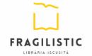 FRAGILISTIC – LIBRARIA ISCUSITA