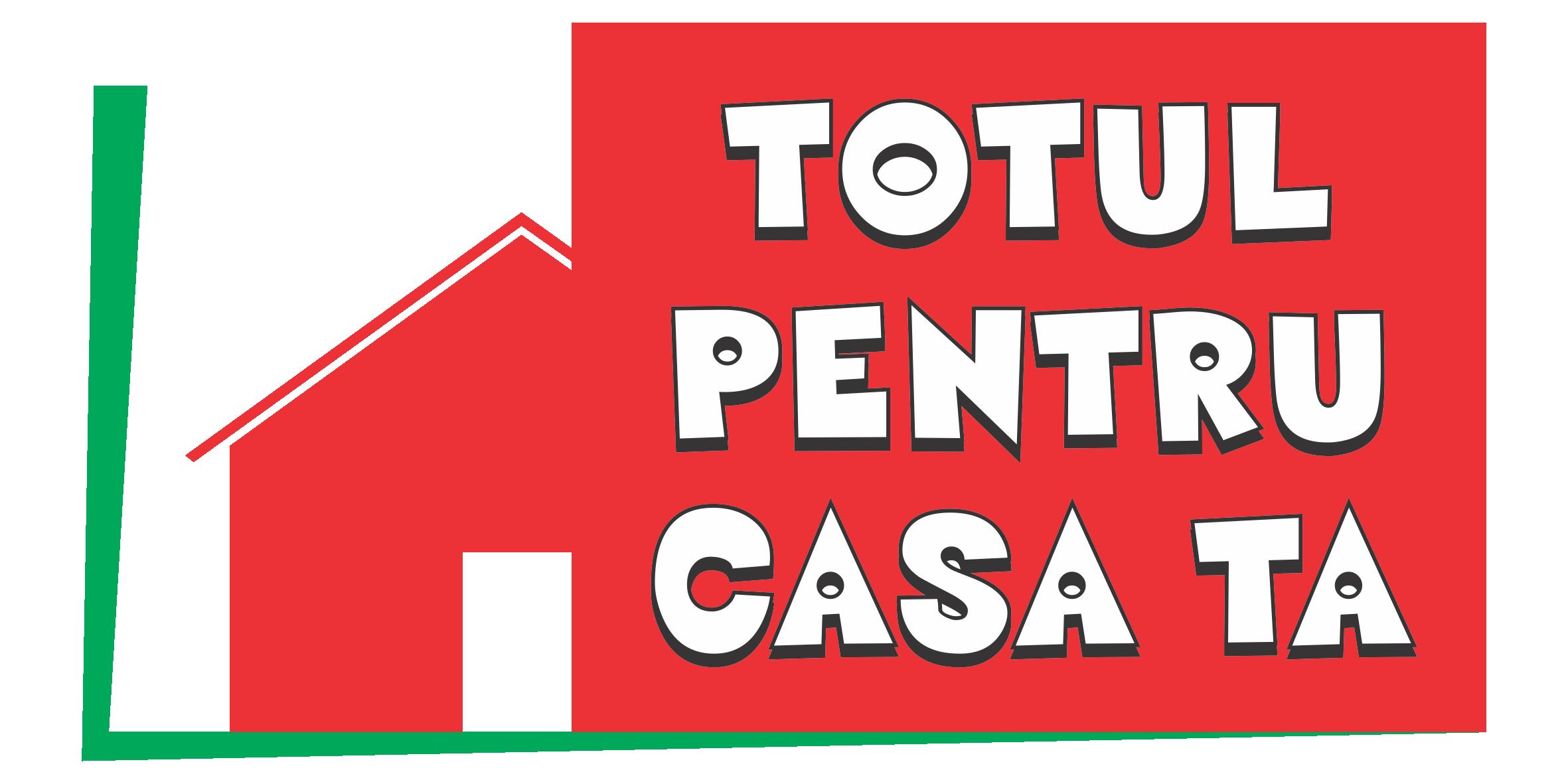 TOTUL PENTRU CASA TA